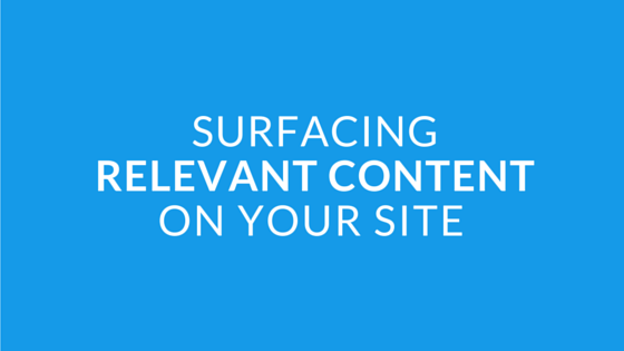 Intro #7 -  Surfacing Relevant Content Throughout Your Site