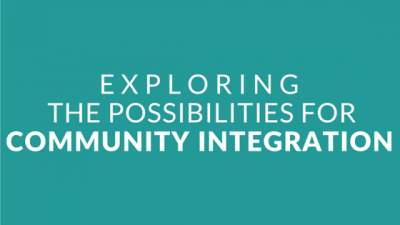 Intro #4 - Exploring the Possibilities for Community Integration