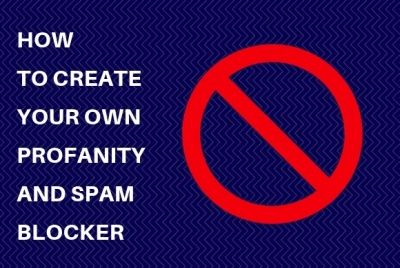 How to create your own profanity and spam blocker
